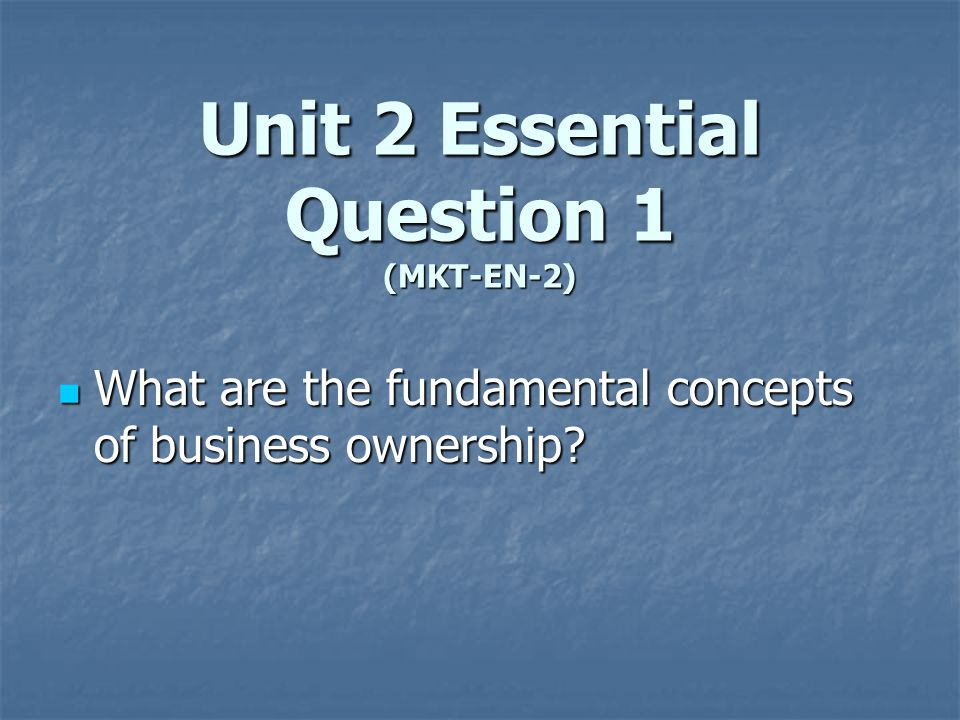 Unit 2 Essential Question 1 (MKT-EN-2)