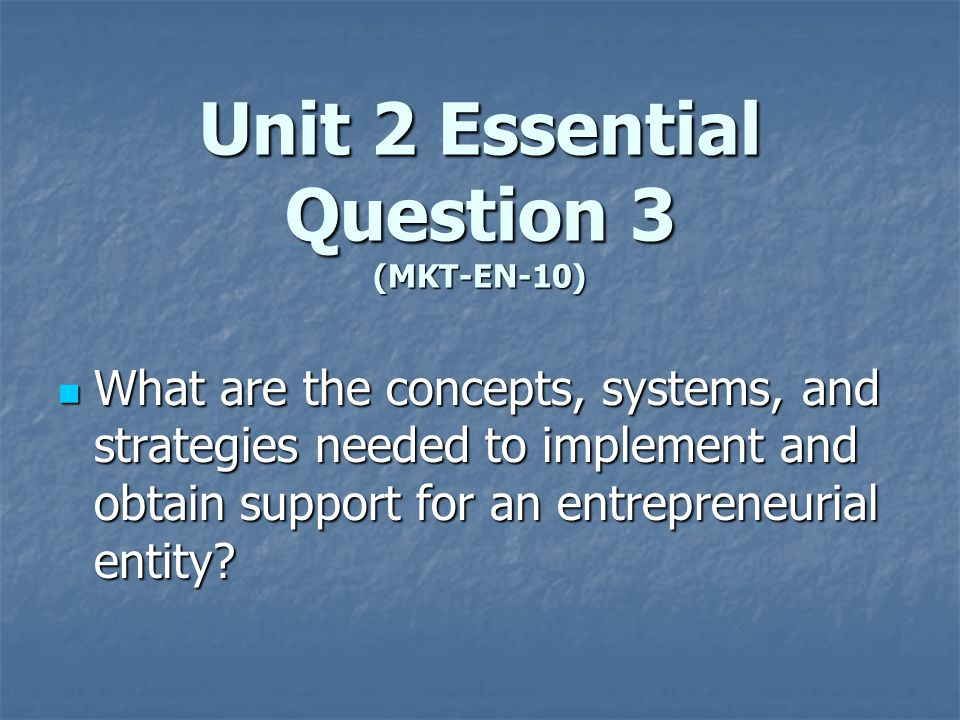 Unit 2 Essential Question 3 (MKT-EN-10)