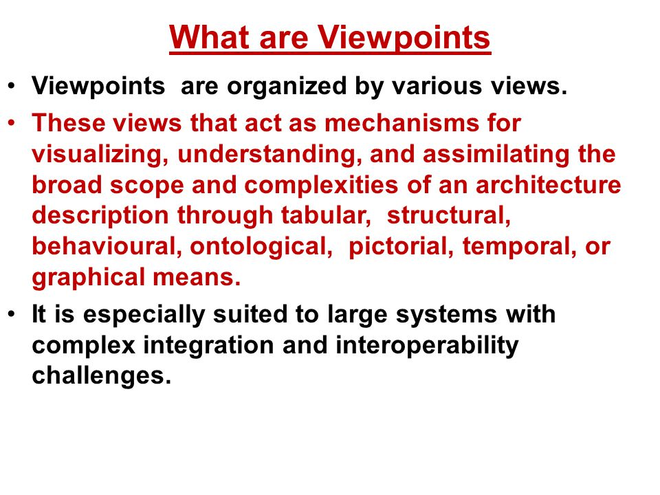 What are Viewpoints Viewpoints are organized by various views.