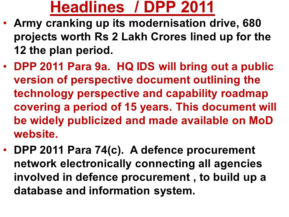 Headlines / DPP 2011 Army cranking up its modernisation drive, 680 projects worth Rs 2 Lakh Crores lined up for the 12 the plan period.