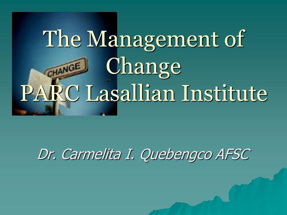 The Management of Change PARC Lasallian Institute