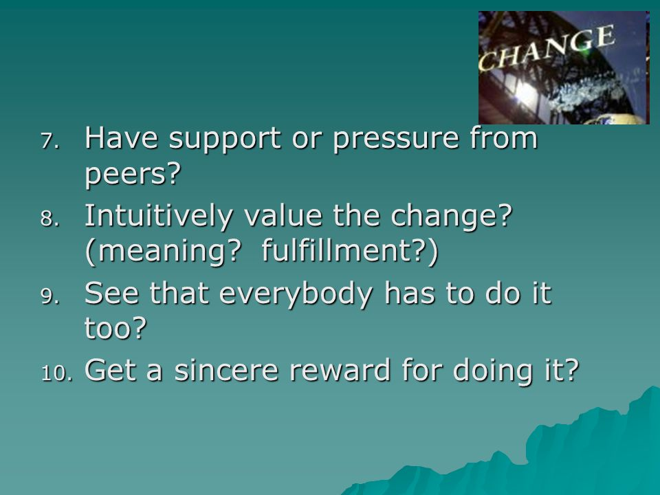 Have support or pressure from peers