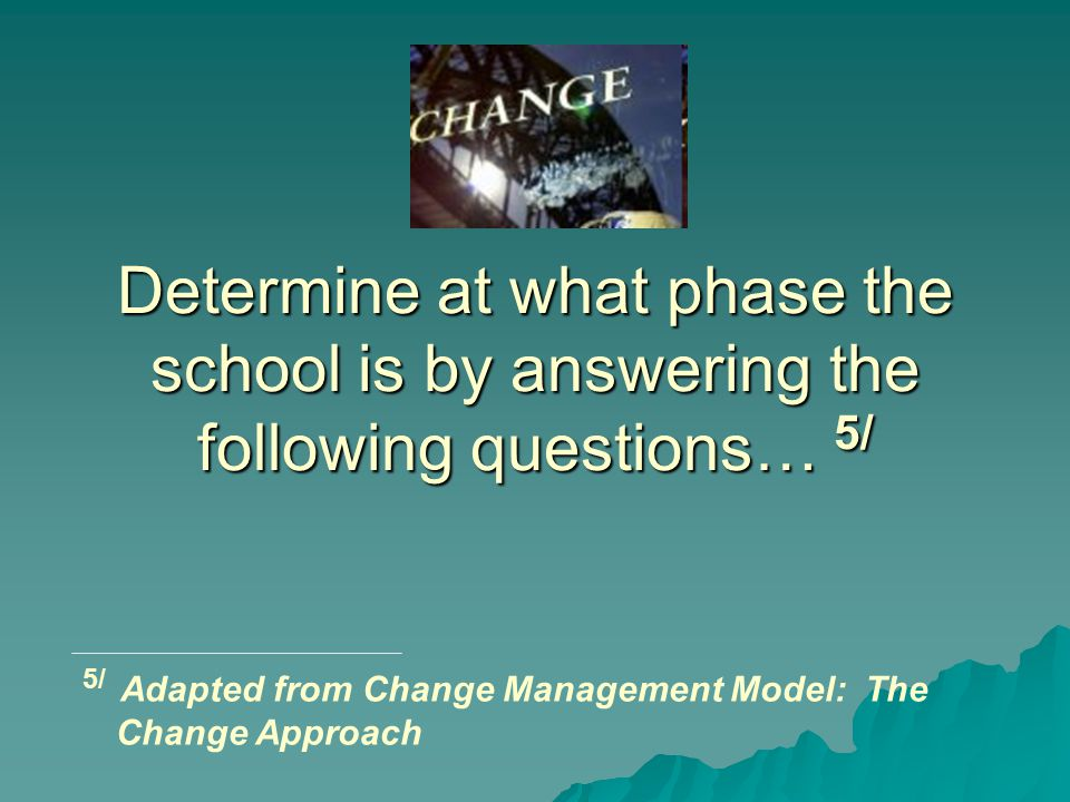 Determine at what phase the school is by answering the following questions… 5/