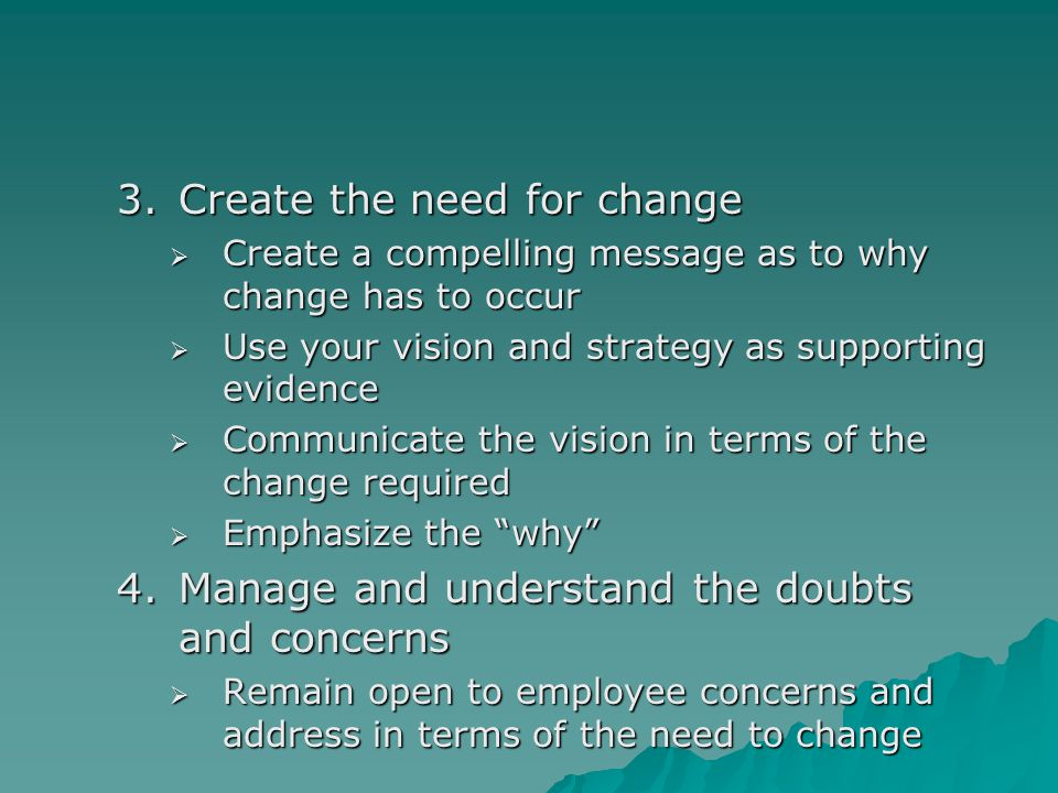 Create the need for change