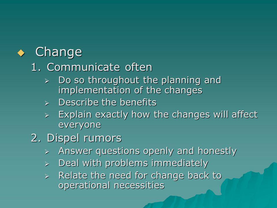Change Communicate often Dispel rumors