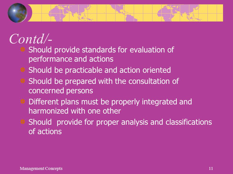 Contd/- Should provide standards for evaluation of performance and actions. Should be practicable and action oriented.