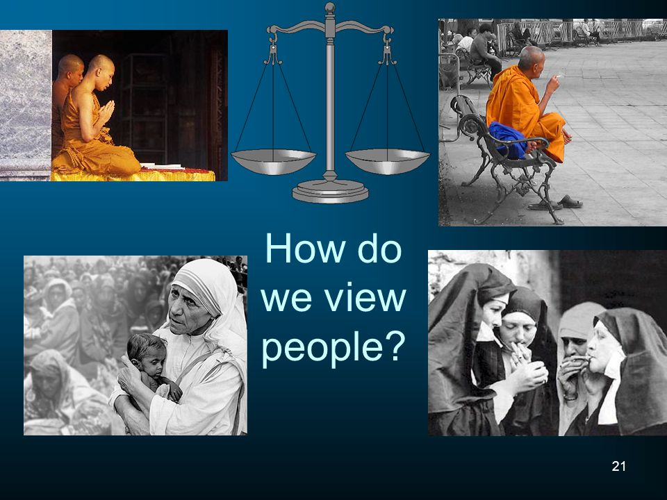 How do we view people