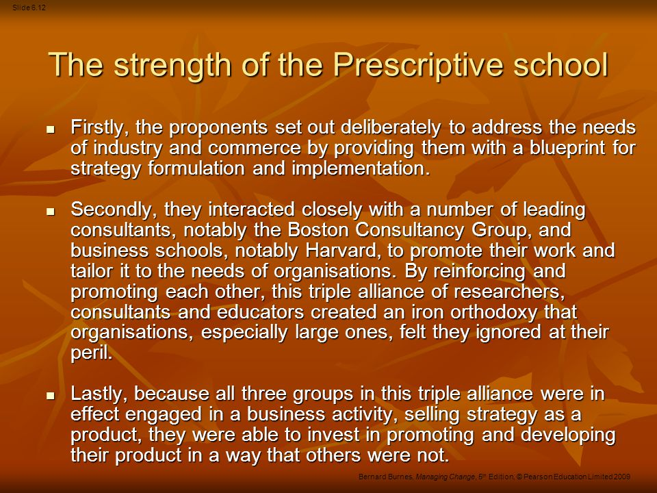 The strength of the Prescriptive school