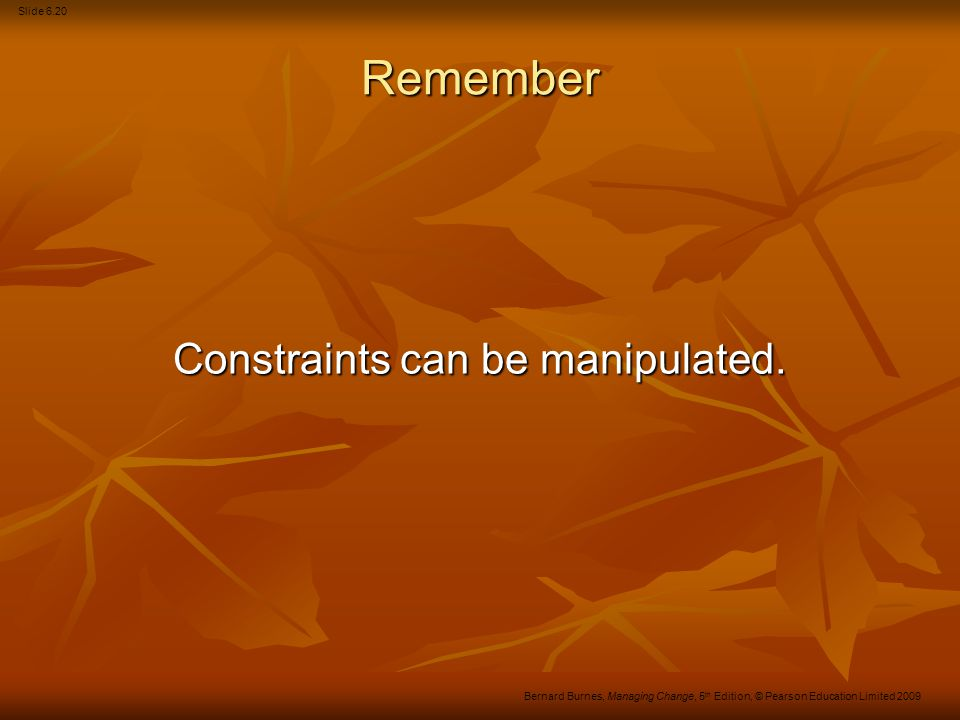 Constraints can be manipulated.