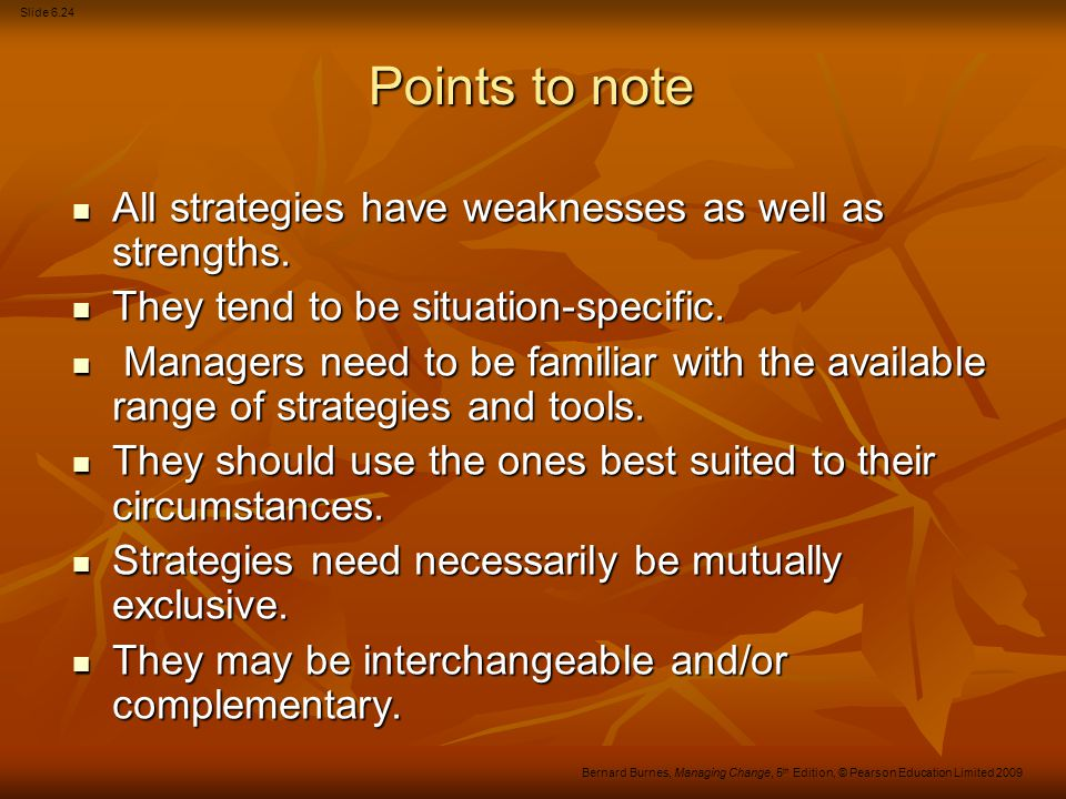 Points to note All strategies have weaknesses as well as strengths.