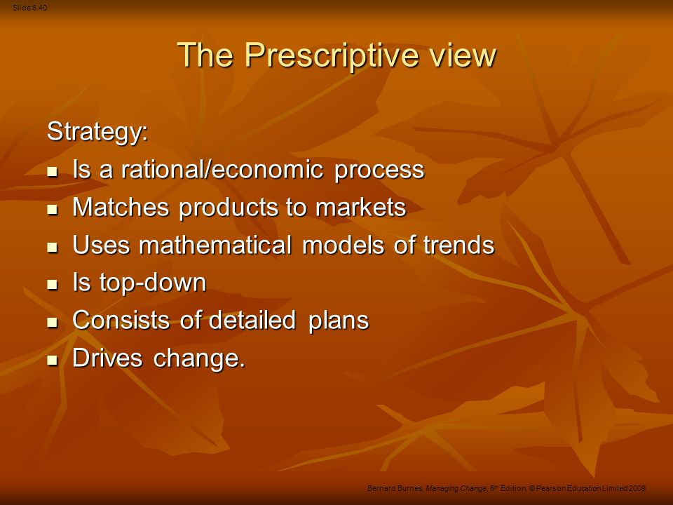 The Prescriptive view Strategy: Is a rational/economic process
