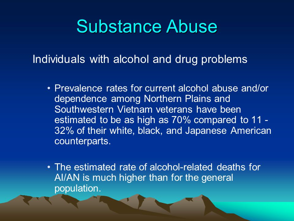 Substance Abuse Individuals with alcohol and drug problems