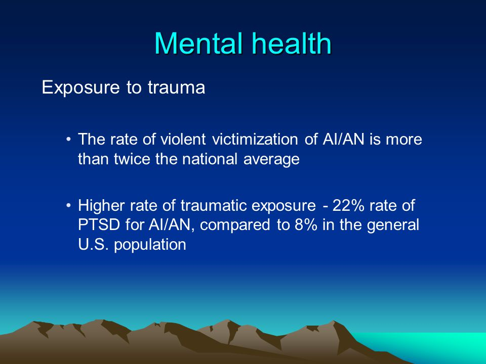 Mental health Exposure to trauma