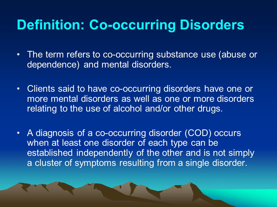 Definition: Co-occurring Disorders