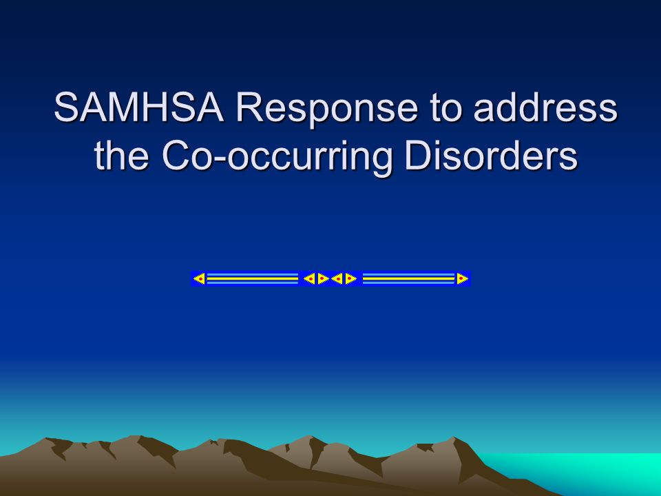 SAMHSA Response to address the Co-occurring Disorders