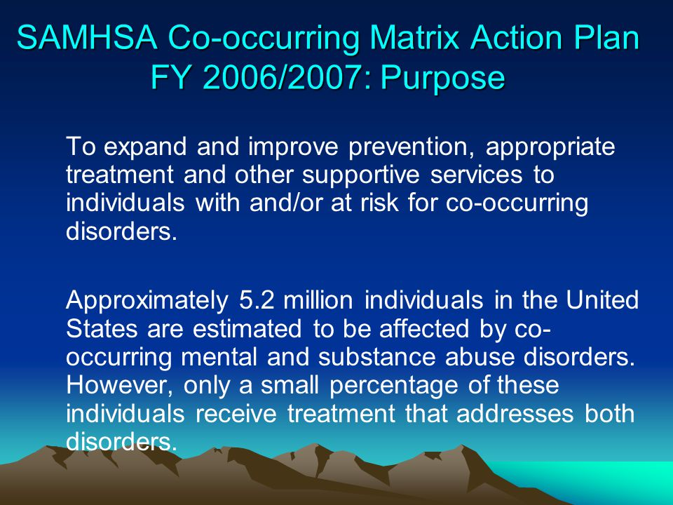 SAMHSA Co-occurring Matrix Action Plan FY 2006/2007: Purpose