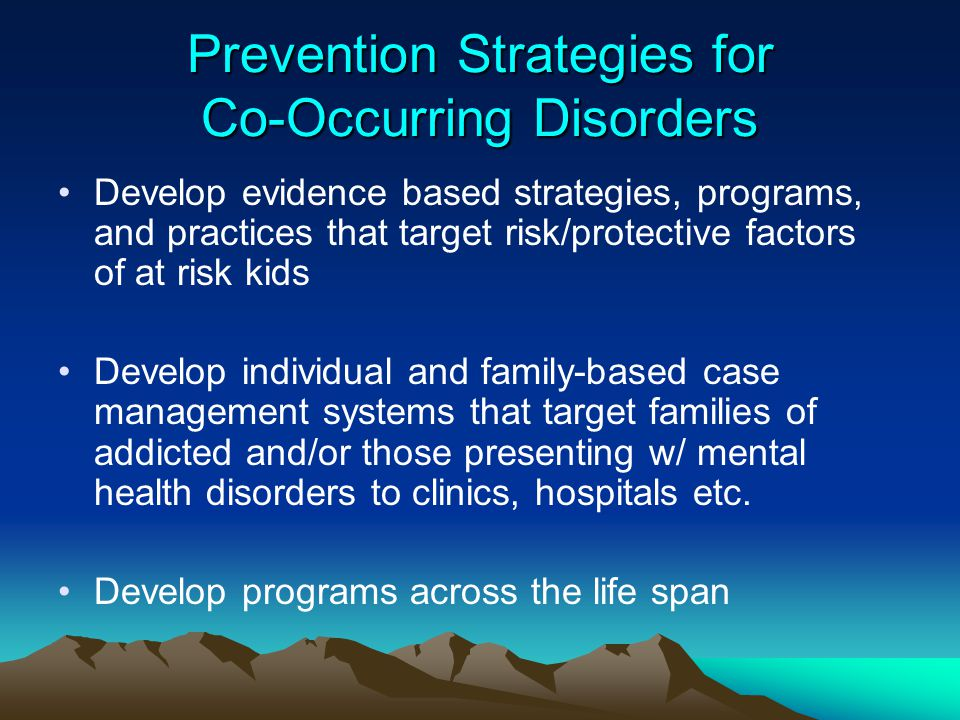 Prevention Strategies for Co-Occurring Disorders