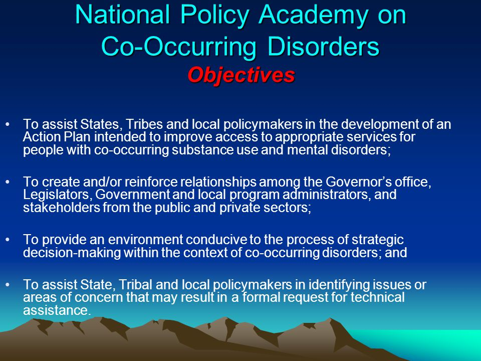 National Policy Academy on Co-Occurring Disorders Objectives