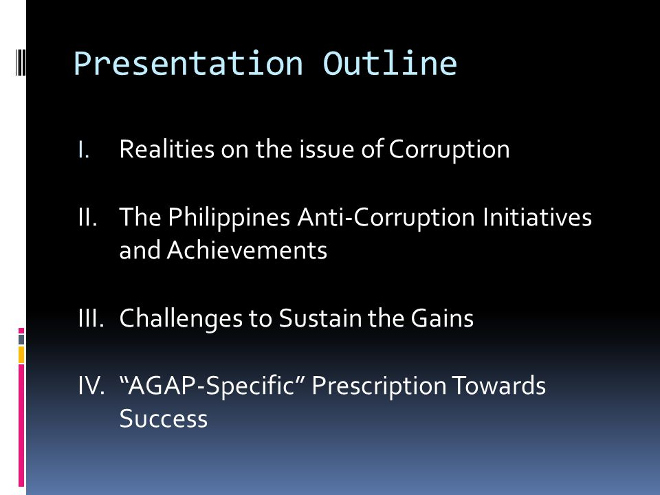 Presentation Outline Realities on the issue of Corruption
