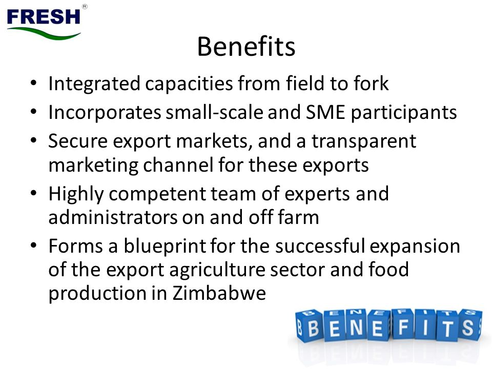 Benefits Integrated capacities from field to fork