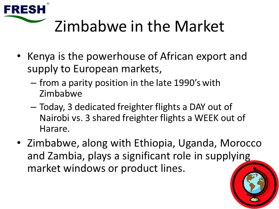 Zimbabwe in the Market Kenya is the powerhouse of African export and supply to European markets,