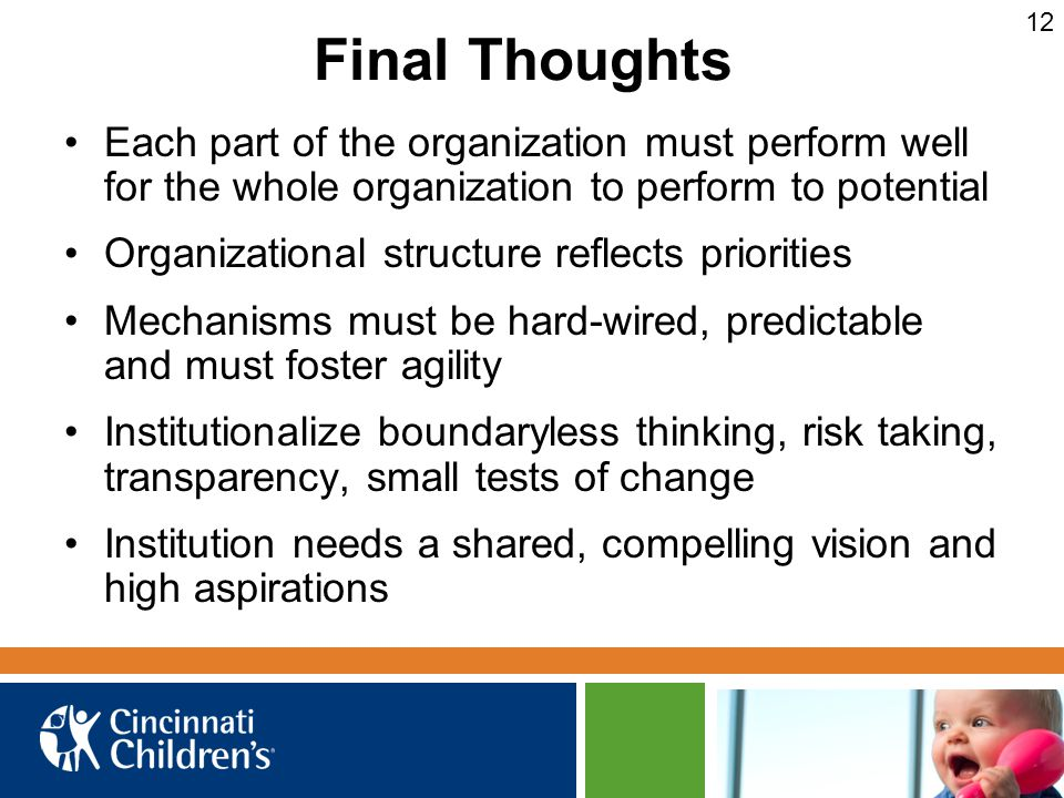 12 Final Thoughts. Each part of the organization must perform well for the whole organization to perform to potential.