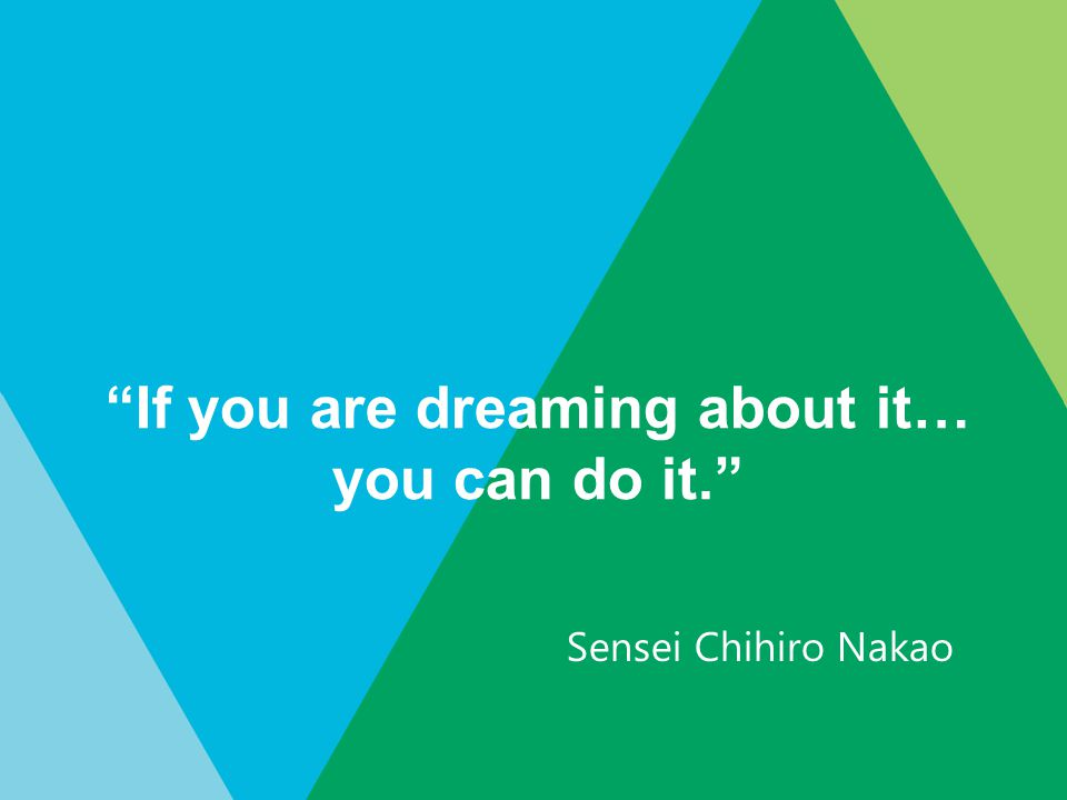 If you are dreaming about it… you can do it.