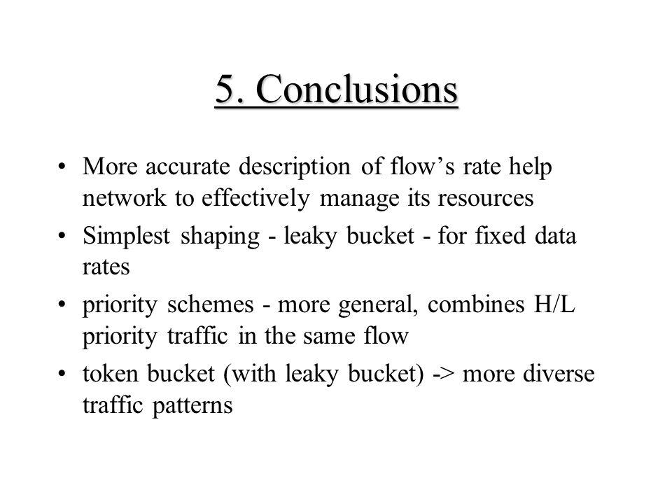 5. Conclusions More accurate description of flow's rate help network to effectively manage its resources.