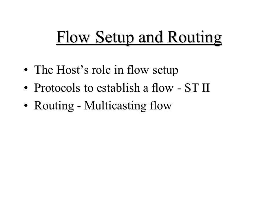 Flow Setup and Routing The Host's role in flow setup