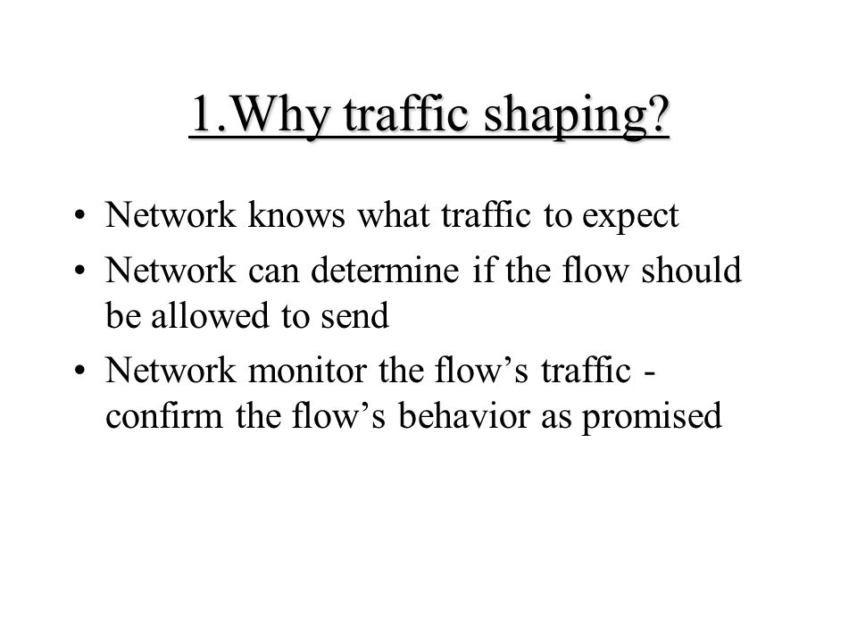 1.Why traffic shaping Network knows what traffic to expect