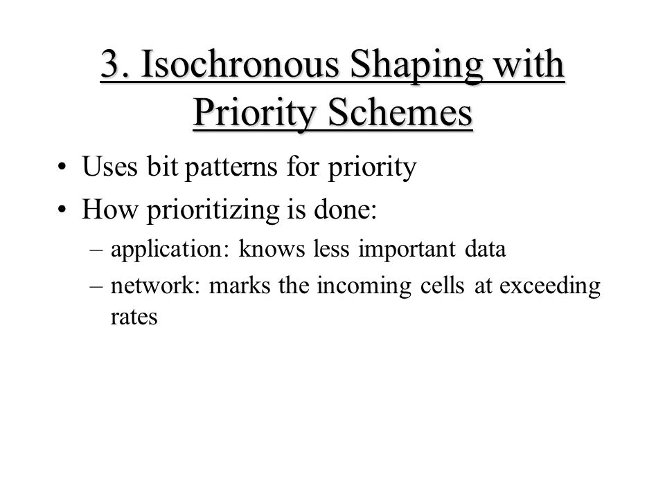 3. Isochronous Shaping with Priority Schemes