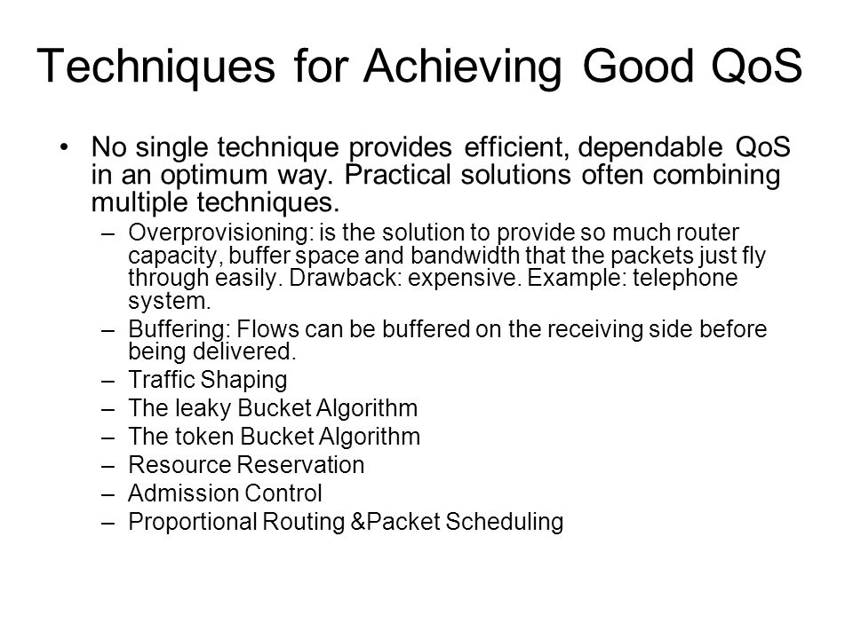 Techniques for Achieving Good QoS