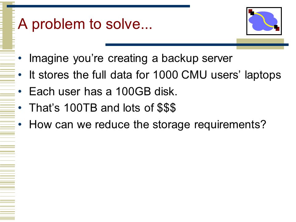 A problem to solve... Imagine you're creating a backup server