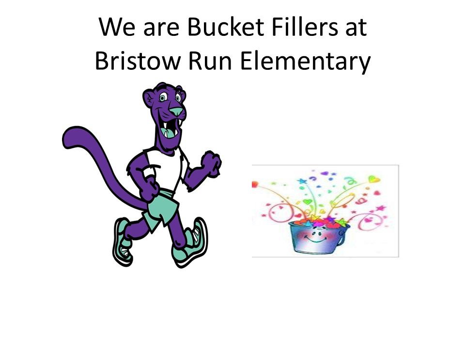 We are Bucket Fillers at Bristow Run Elementary