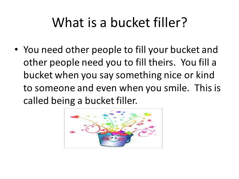 What is a bucket filler