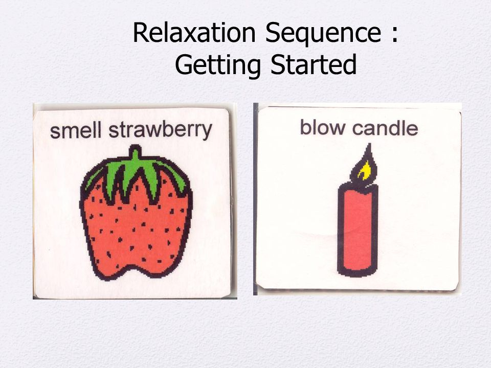 Relaxation Sequence : Getting Started