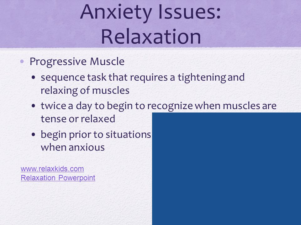 Anxiety Issues: Relaxation