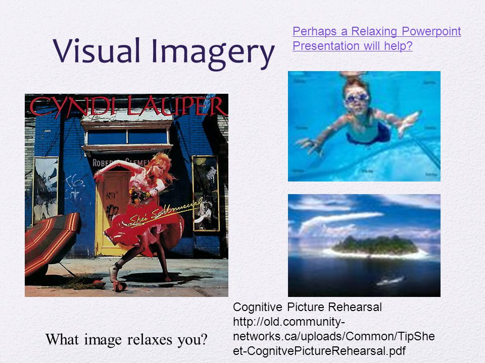 Visual Imagery What image relaxes you