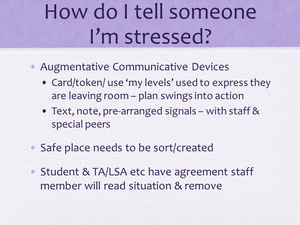 How do I tell someone I'm stressed