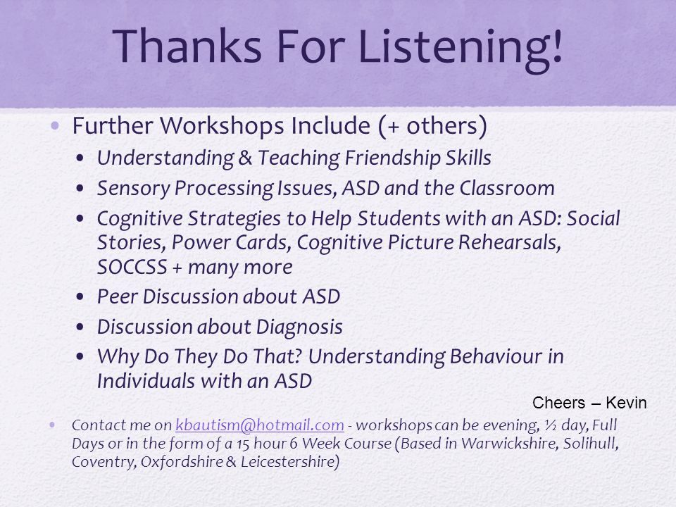 Thanks For Listening! Further Workshops Include (+ others)