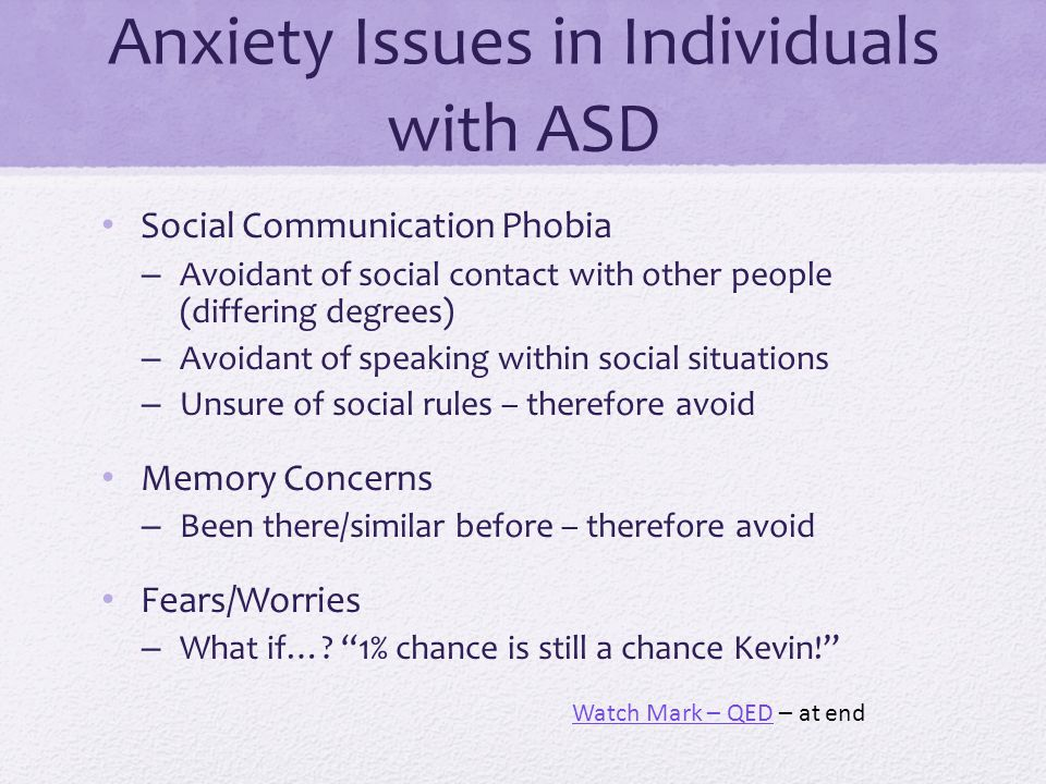 Anxiety Issues in Individuals with ASD
