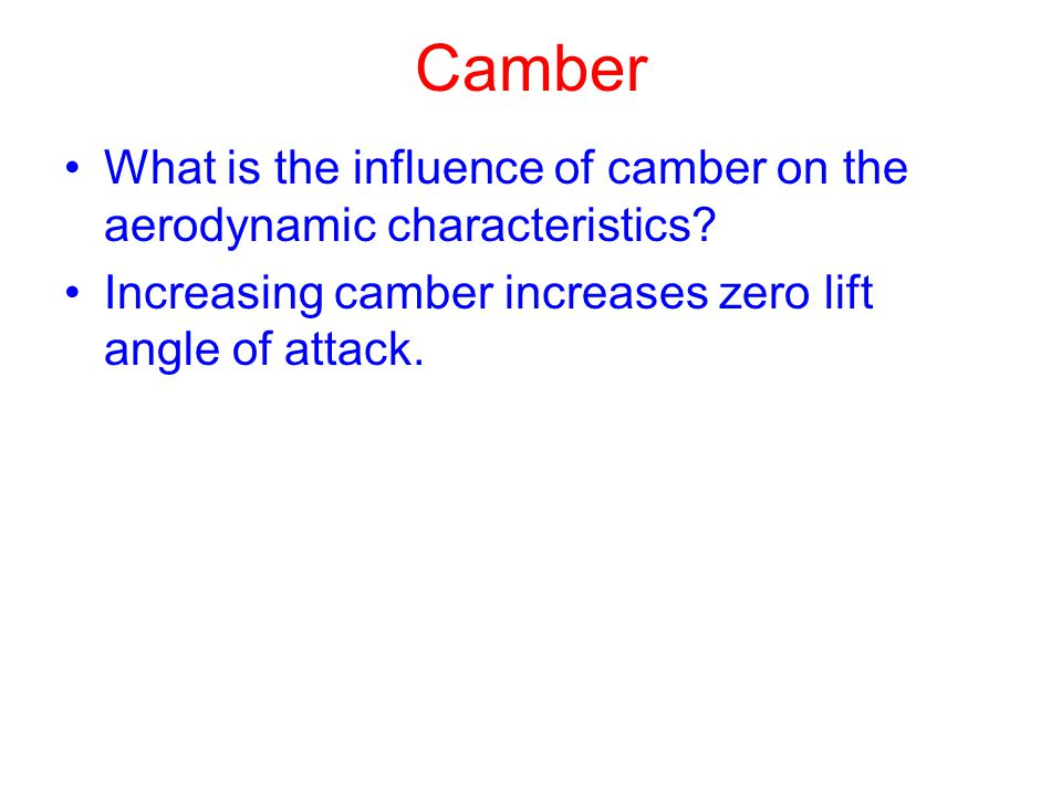 Camber What is the influence of camber on the aerodynamic characteristics.