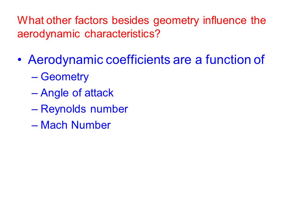 Aerodynamic coefficients are a function of