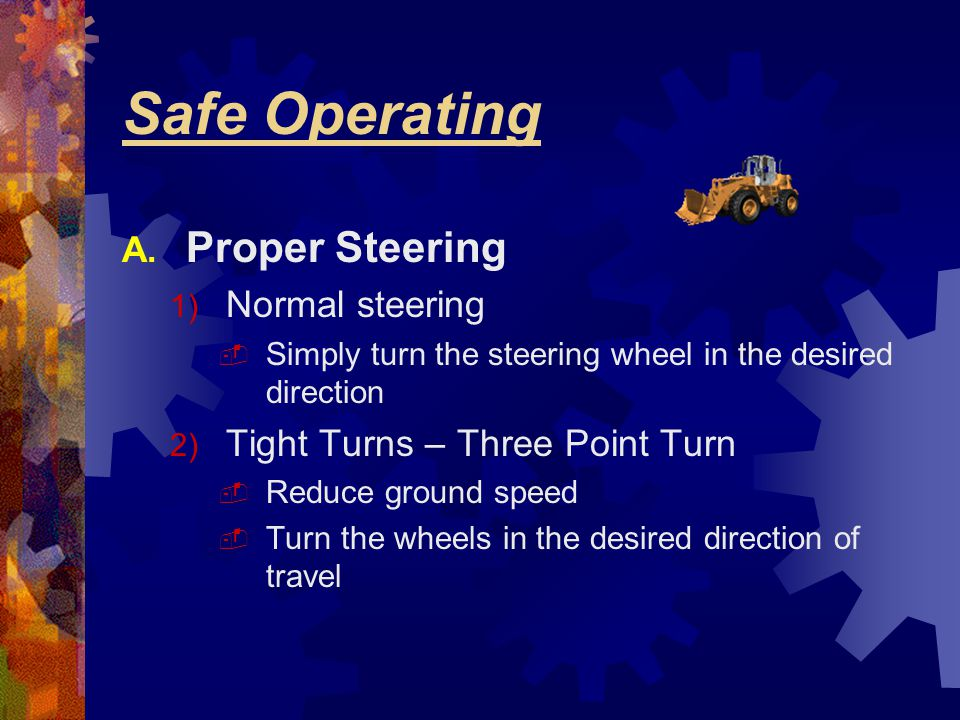Safe Operating Proper Steering Normal steering