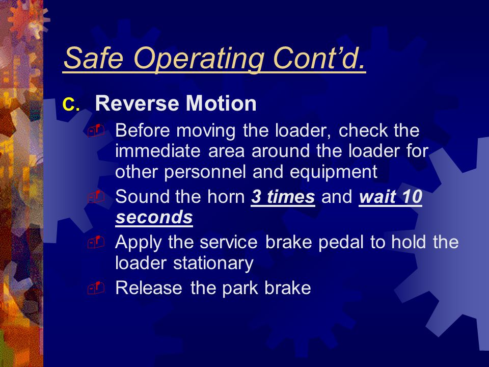 Safe Operating Cont'd. Reverse Motion