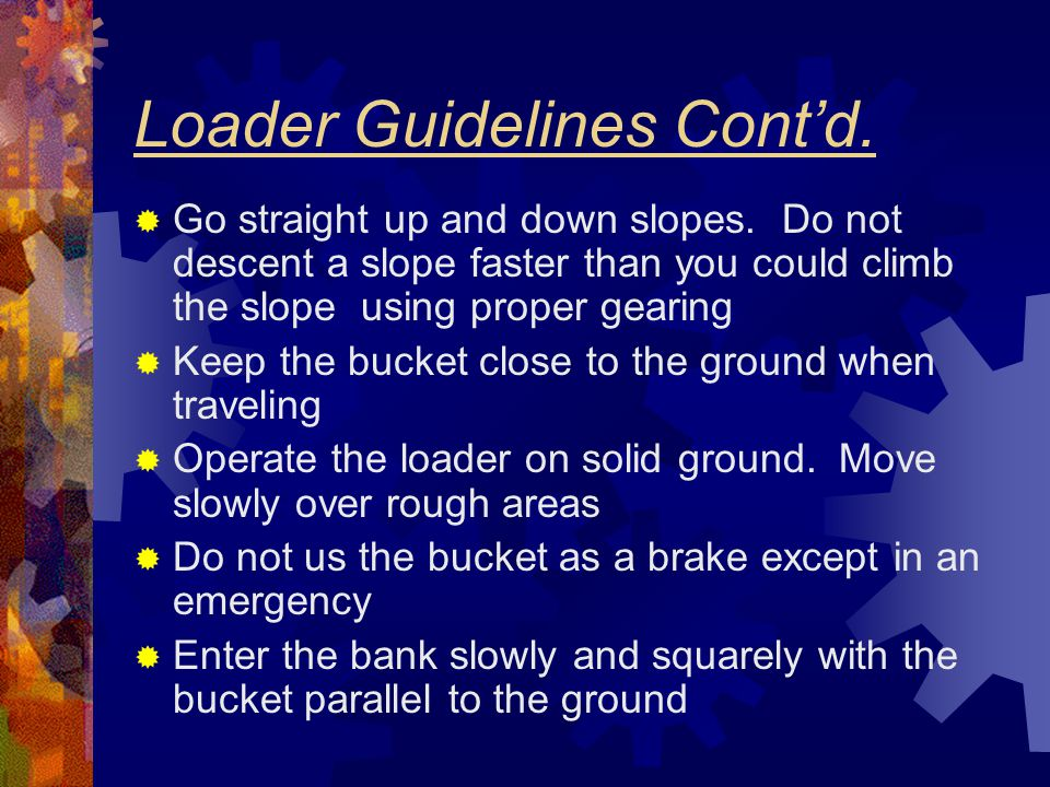 Loader Guidelines Cont'd.
