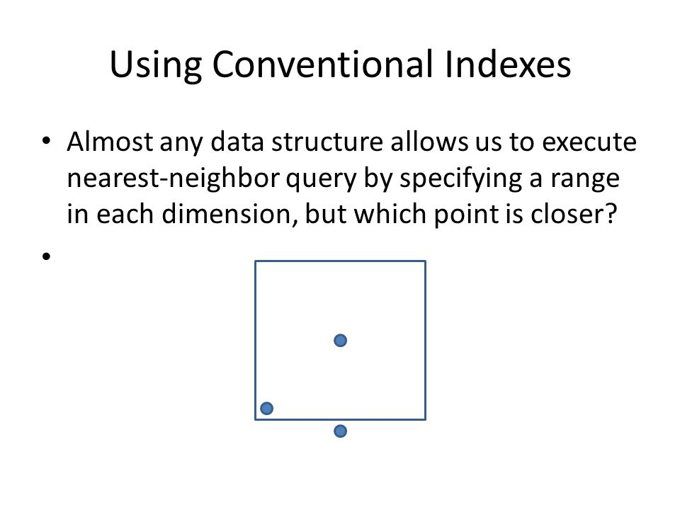 Using Conventional Indexes