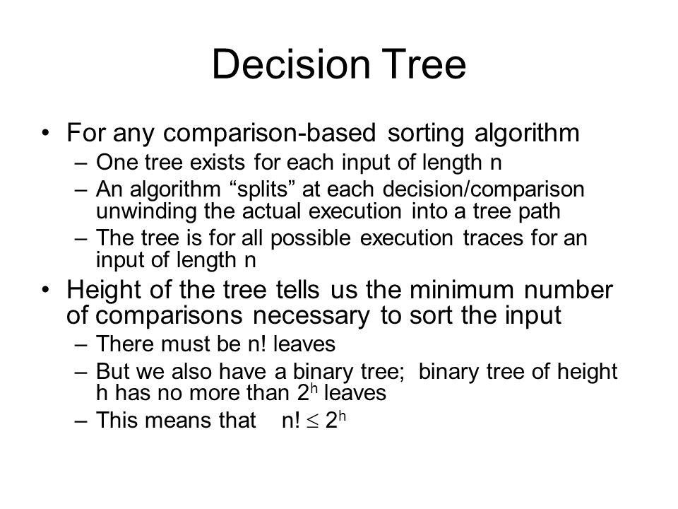 Decision Tree For any comparison-based sorting algorithm