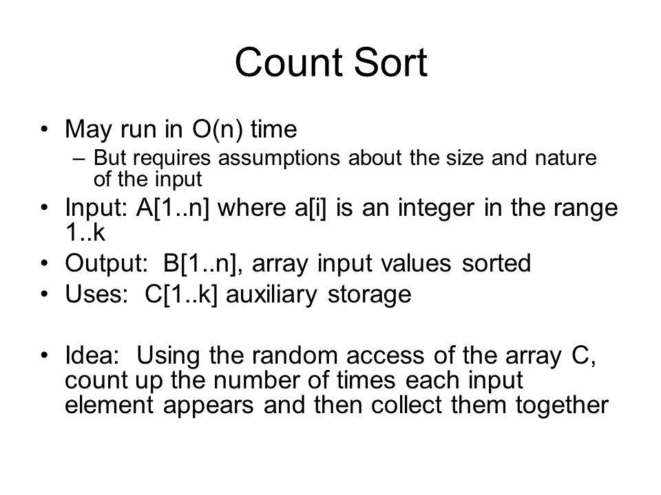 Count Sort May run in O(n) time