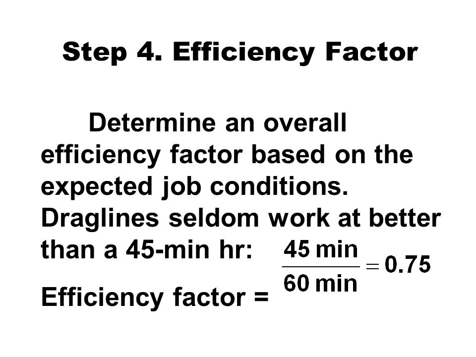 Step 4. Efficiency Factor